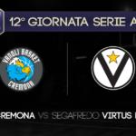 Game Preview, 12° Giornata Serie A: Vanoli Cremona-Segafredo Virtus Bologna