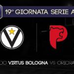 Game Preview, 19° Giornata Serie A: Segafredo Virtus Bologna-OriOra Pistoia