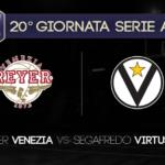 Game Preview, 20° Giornata Serie A: Umana Reyer Venezia-Segafredo Virtus Bologna
